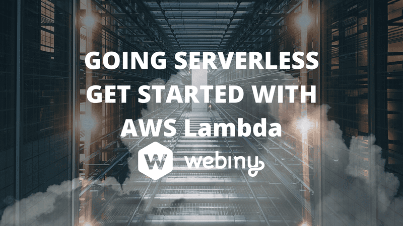 Going Serverless - Get Started with AWS Lambda